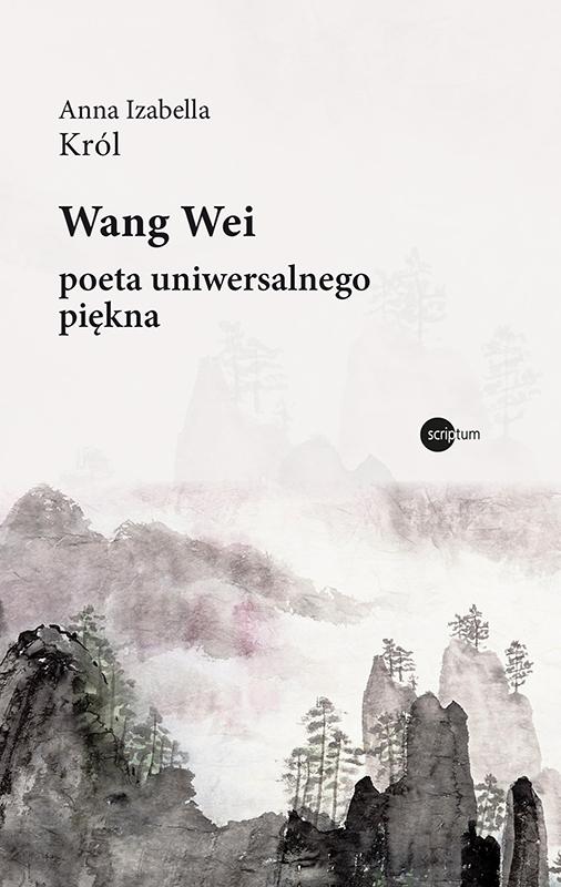 Wang Wei Poeta Uniwersalnego Piękna